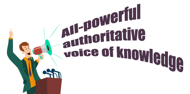 All-powerful authoritative voice of knowledge